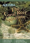"Aquaria -  ""The Coral Reef Aquarium"" (Dvd 1) /  Dvd 1"