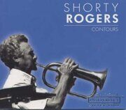 Shorty Rogers - Contours /  Cd 1