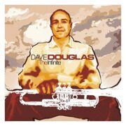 Dave Douglas - The Infinite Feat.Chris Potter / Uri Caine  /  Cd 1