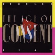 Bronski Beat - Age Of Consent /  Cd 1