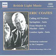 Coates, E. - Calling All Workers / Springtime Suite -  (Coates) (1930-1940)  /  Cd 1
