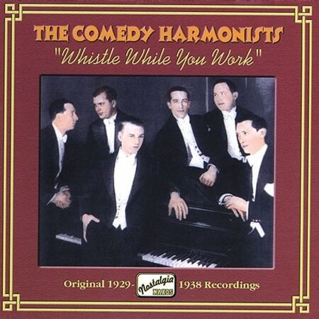 Comedy Harmonists - Whistle While You Work (1929-1938) (Nostalgia) (Cd 1) -   /  Cd 1