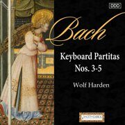 Bach - Keyboard Partitas Nos. 3-5 - Wolf Harden, Piano /  Cd 1