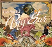 Bill Frisell - Big Sur /  Cd 1