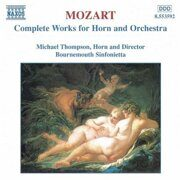 Mozart - Works For Horn & Orchestra - Bournemouth Orchestra / Michael Thompson /  Cd 1