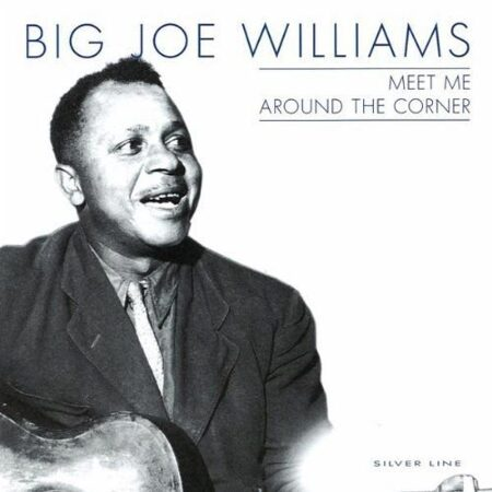 Big Joe Williams - Meet Me Around The Corner /  Cd 1