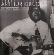 Arthur Crudup - Dirt Road Blues. /  Cd 1