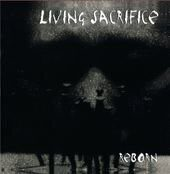 Living Sacrifice - Reborn (Rmst) /  Cd 1