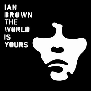 Ian Brown (Ex-Stone Roses) - Worlds Is Yours.  /  Cd 1 2007 Polydor Import