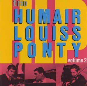 Trio Humair / Louiss / Ponty  - Vol.2 /  Cd 1