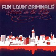 Fun Lovin' Criminals - Livin' In The City. /  Cd 1