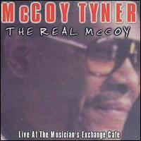 Mccoy Tyner  - The Real Mccoy Live At The Musicians Exchange Caf? /  Cd 1