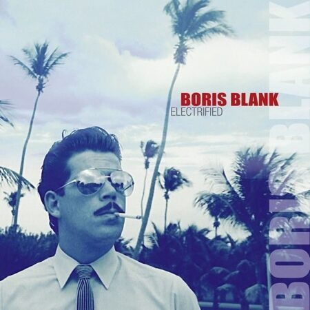 Boris Blank - Electrified (Limited) Yello  /  2Cd+Dvd-Video 3 2014 Universal (Ger) Germany