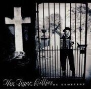 Tiger Lillies                  - Brothel To The Cemetary. /  Cd 1