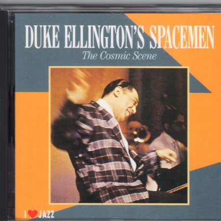 Duke Ellington'S Spacemen - Cosmic Scene /  Cd 1