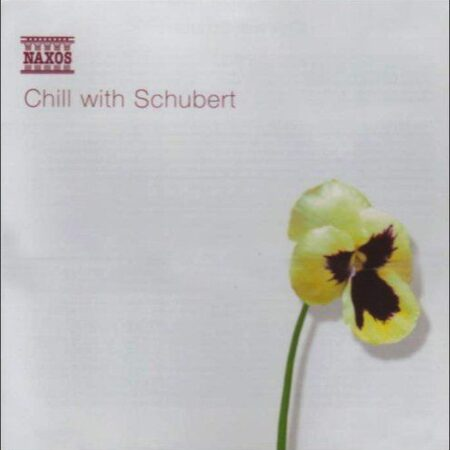 Schubert - Chill With Schubert - Various Artists  /  Cd 1  Naxos Import