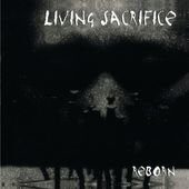 Living Sacrifice - Reborn (Rmst)  /  Cd 1   Import