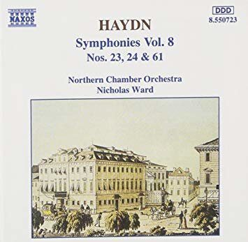 Haydn - Symphonies 23, 24 & 61 - Northern Chamber Orchestra / Nicholas Ward  /  Cd 1  Naxos Germany