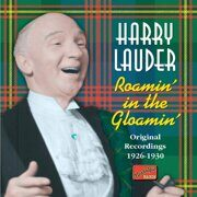 Harry Lauder - Roamin' In The Gloamin' (1926-1930)  /  Cd 1  Naxos Import