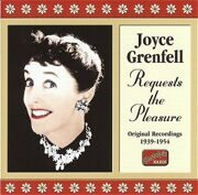 Joyce Grenfell - Requests The Pleasure (1939-1954) (Nostalgia) (Cd 1)  /  Cd 1  Naxos Import