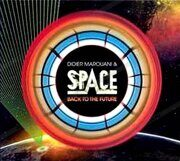 Didier Marouani & Space - Back To The Future Single  /  Cd 1 2008- ЊЁбвҐаЁп Import