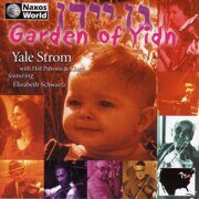 Yale Strom - Garden Of Yidn (Jewish Songs & Klezmer Music)  /  Cd 1  Naxos Germany