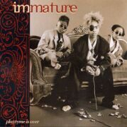 Immature - Playtyme Is Over  /  Cd 1 2011 Mca Import