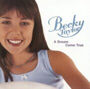 Becky Taylor  - A Dream Come True  /  Cd 1 2001 Emi Import