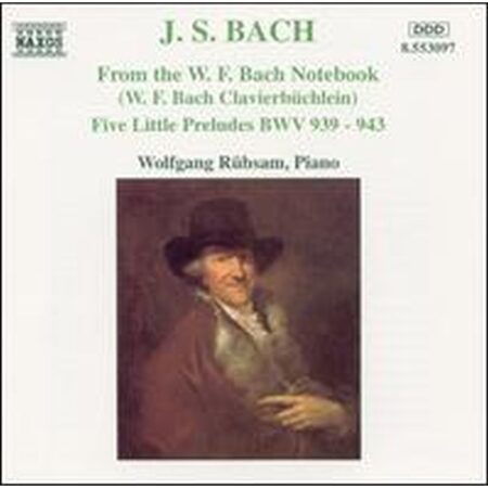 Bach - From The W.F. Bach Notebook / 5 Little Preludes  - Wolfgang Rubsam, Piano  /  Cd 1  Naxos Germany