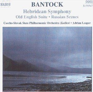 Bantock - Hebridean Symphony / Old English Suite  - Bantock  /  Cd 1  Naxos Import
