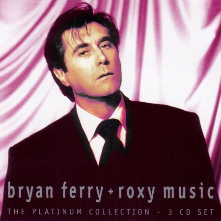 Brian Ferry+ Roxy Music - The Platinum Collection  /  Cd 3 2004- Virgin Import