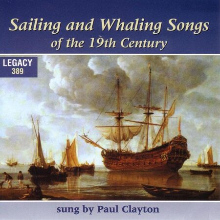 Paul Clayton - Sailing & Whaling Song 19Cent  /  Cd 1  Legacy Usa