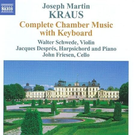 Kraus - Complete Chamber Music With Keyboard  -   /  Cd 2  Naxos Import