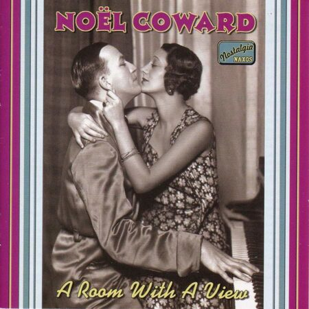 Noel Coward - A Room With A View (1928-1932)  /  Cd 1  Naxos Import