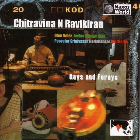 Chitravina N Ravikiran / Glen Velez / Poovalur Srinivasan - Rays And Forays  /  Cd 1  Naxos Germany