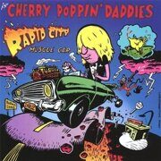 Cherry Poppin' Daddies - Rapid City Muscle Car  /  Cd 1  Space Age Import