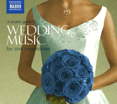 Brides Guide To Wedding Music (A)   -   /  Cd 2  Naxos Germany