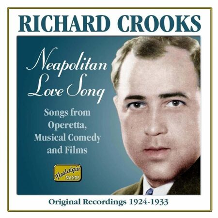 Richard Crooks  - Neapolitan Love Song (1924-1933) (Nostalgia) (Cd 1) (Cd 1) -   /  Cd 1  Naxos Import