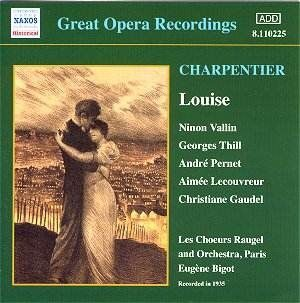 Charpentier - Louise  - (Vallin, Thill) (1935)   /  Cd 1  Naxos Import