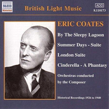 Coates, E. - By The Sleepy Lagoon  - Coates 1926-1940  /  Cd 1  Naxos Import